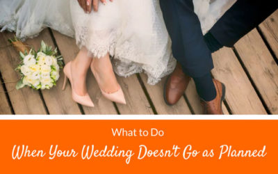 What to Do When Your Wedding Doesn't Go as Planned
