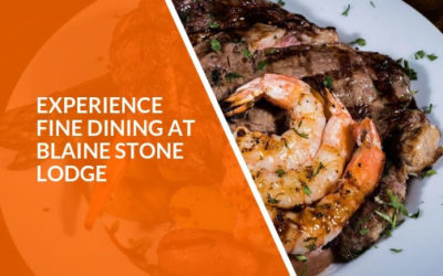Experience Fine Dining at Blaine Stone Lodge