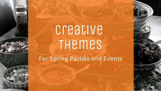 Creative Themes for Spring Parties and Events